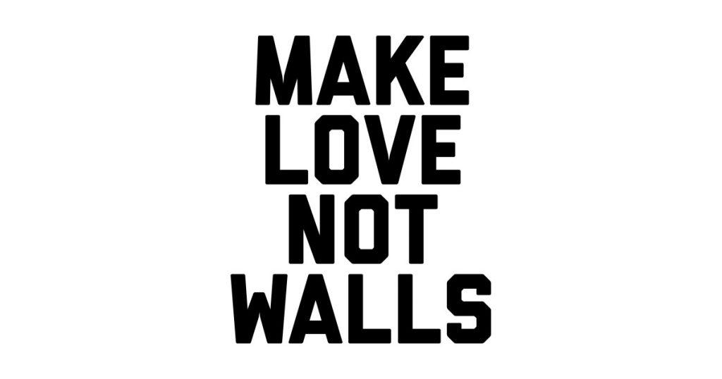 make love not walls_identiteetti_FB